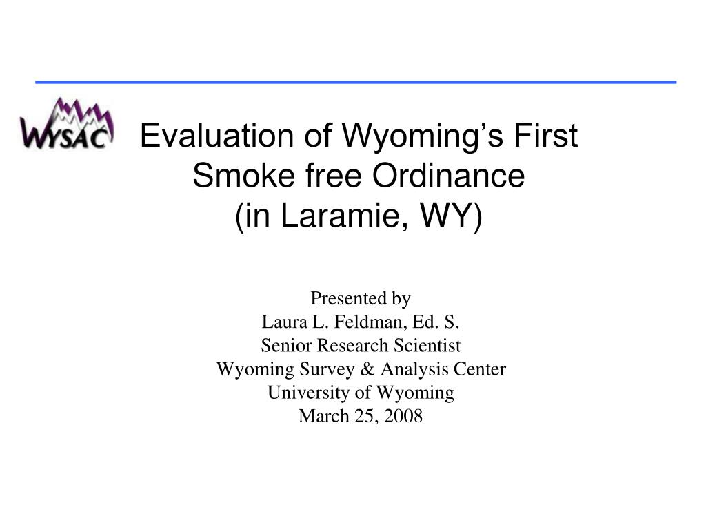evaluation of wyoming s first smoke free ordinance in laramie wy l.