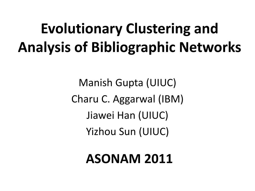 evolutionary clustering and analysis of bibliographic networks l.