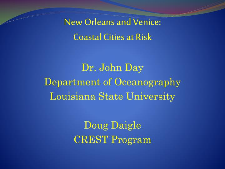 new orleans and venice coastal cities at risk n.