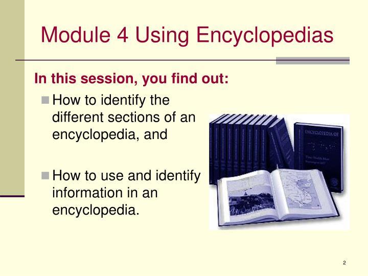 Module 4 using encyclopedias