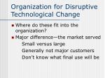 organization for disruptive technological change