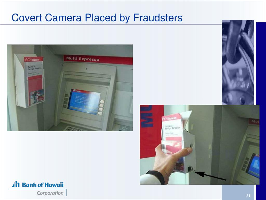 Covert Camera Placed by Fraudsters
