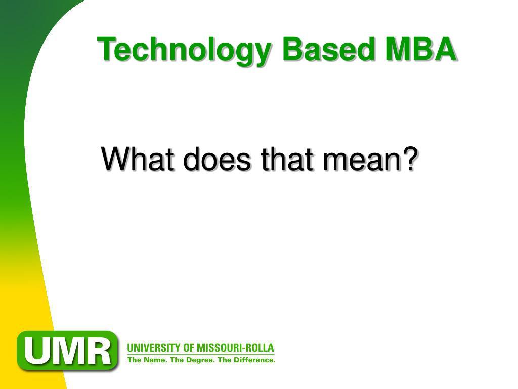 Technology Based MBA