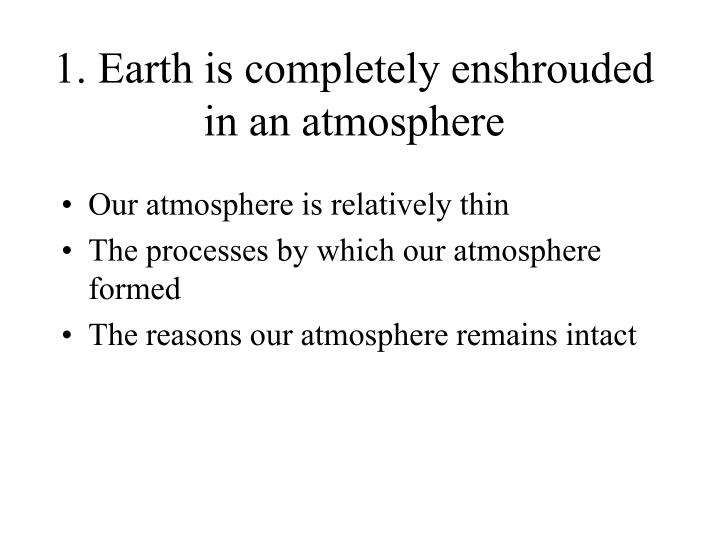 1 earth is completely enshrouded in an atmosphere