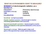 what do astronomers want to measure