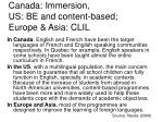 canada immersion us be and content based europe asia clil