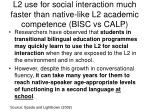 l2 use for social interaction much faster than native like l2 academic competence bisc vs calp