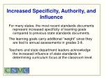 increased specificity authority and influence