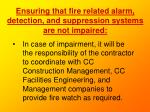 ensuring that fire related alarm detection and suppression systems are not impaired