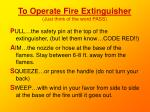to operate fire extinguisher just think of the word pass