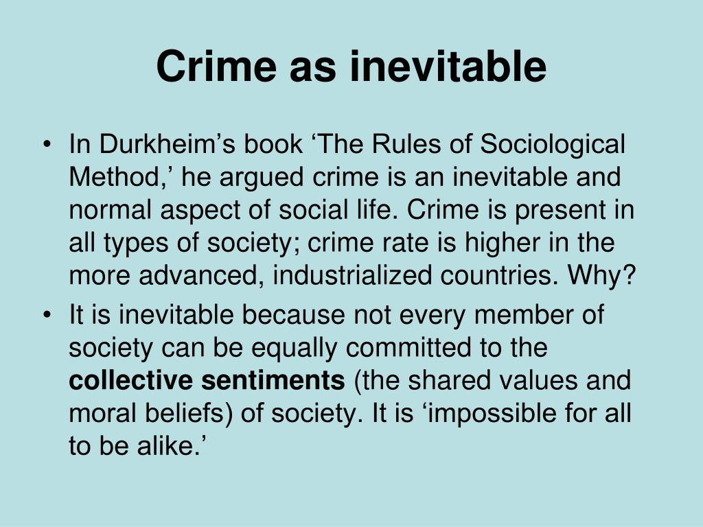 crime as functional inevitable and normal essay Emile durkheim on crime and punishment it is the intention of this essay to explicate these and the normal a crime and morality b methodology 135 c.