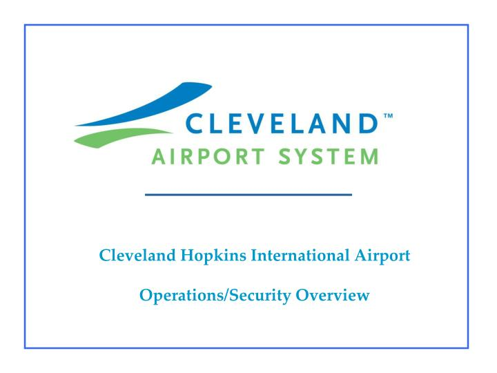 cleveland hopkins international airport operations security overview n.