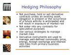 hedging philosophy