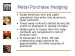 metal purchase hedging