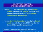 clotting factor pharmacokinetics