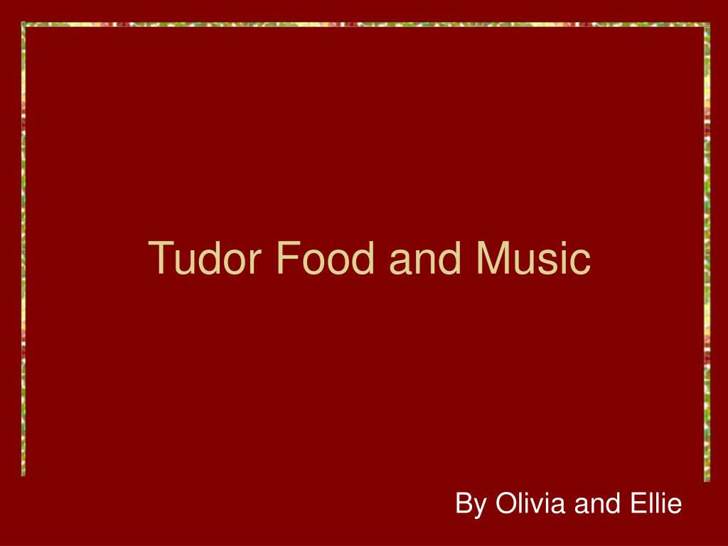 tudor food and music l.