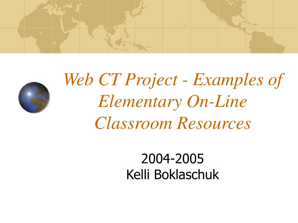 web ct project examples of elementary on line classroom resources l.