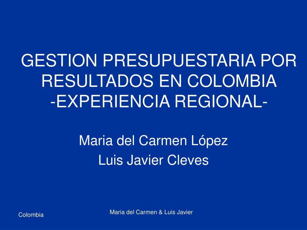 gestion presupuestaria por resultados en colombia experiencia regional l.