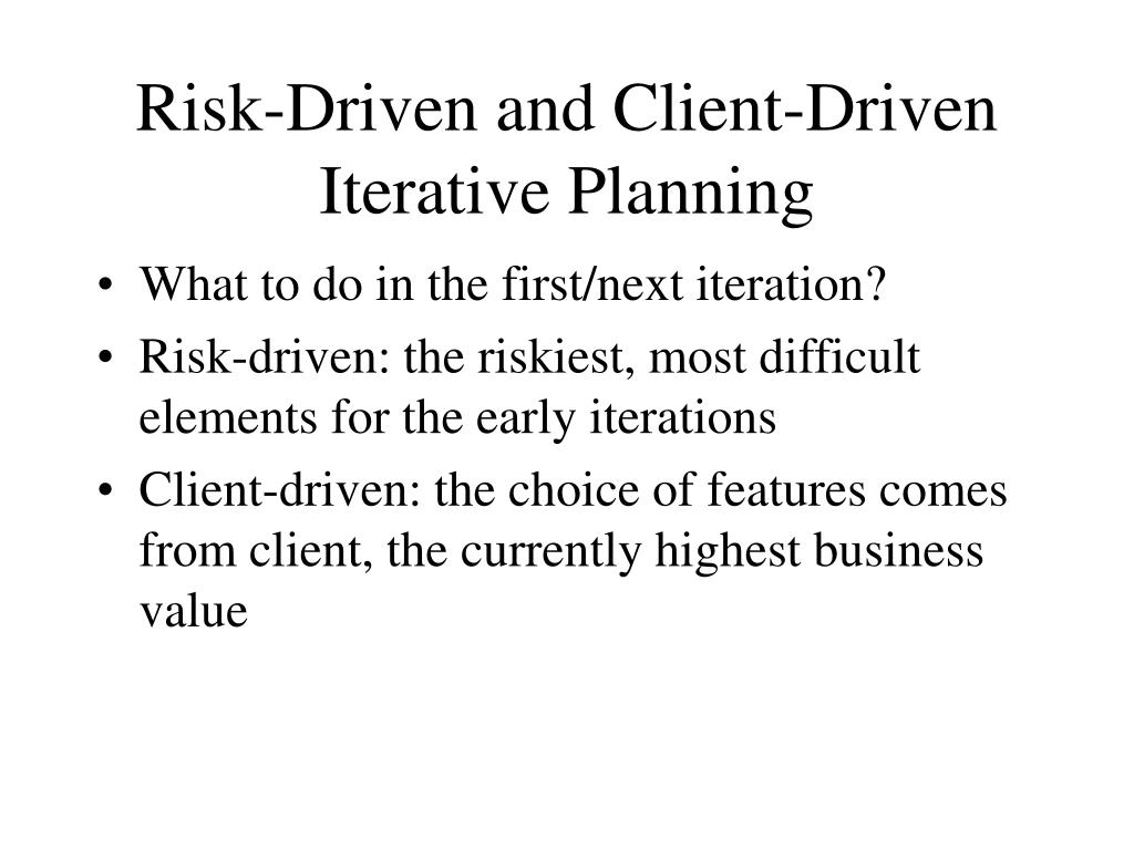 Risk-Driven and Client-Driven Iterative Planning