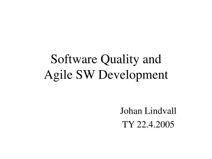Software quality and agile sw development