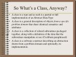so what s a class anyway