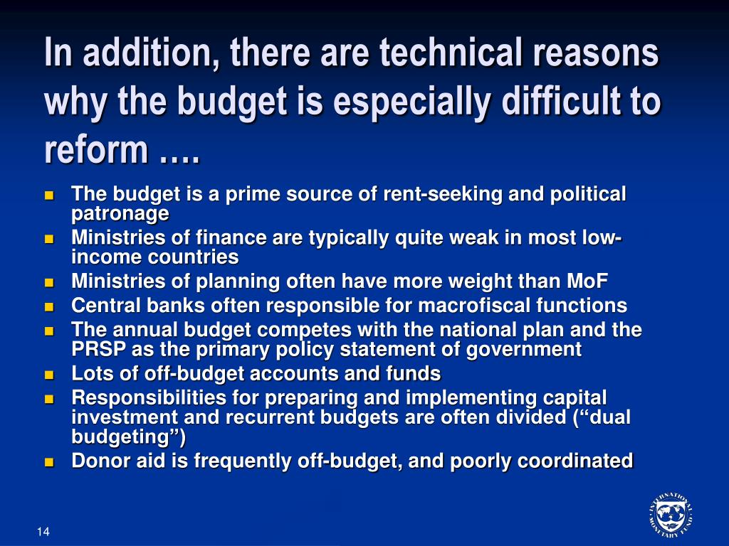 In addition, there are technical reasons why the budget is especially difficult to reform ….