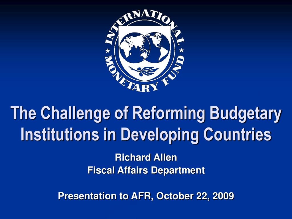 The Challenge of Reforming Budgetary Institutions in Developing Countries