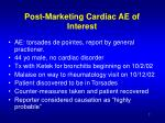 post marketing cardiac ae of interest