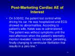 post marketing cardiac ae of interest10