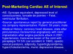 post marketing cardiac ae of interest8