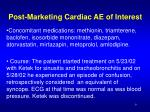 post marketing cardiac ae of interest9