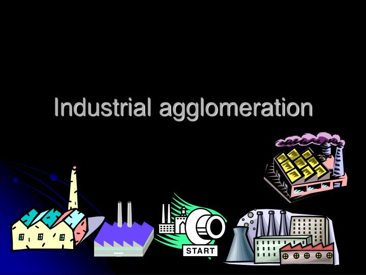 industrial agglomeration n.