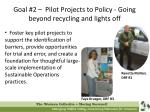 goal 2 pilot projects to policy going beyond recycling and lights off