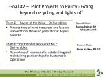goal 2 pilot projects to policy going beyond recycling and lights off14