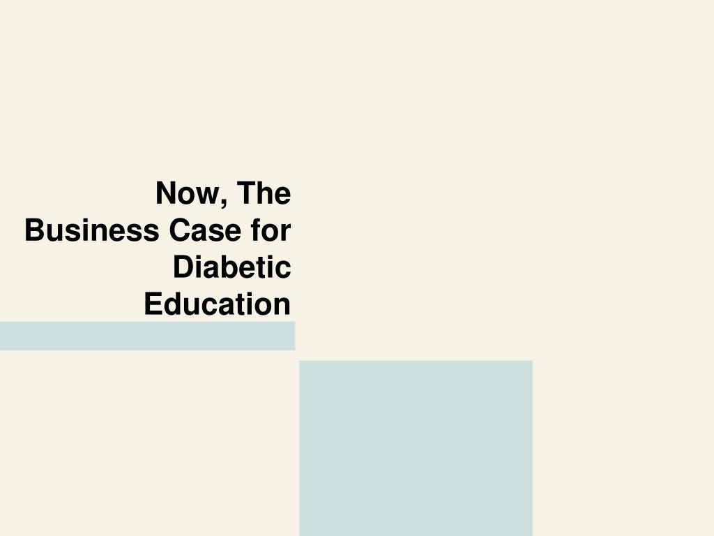 Now, The Business Case for Diabetic Education