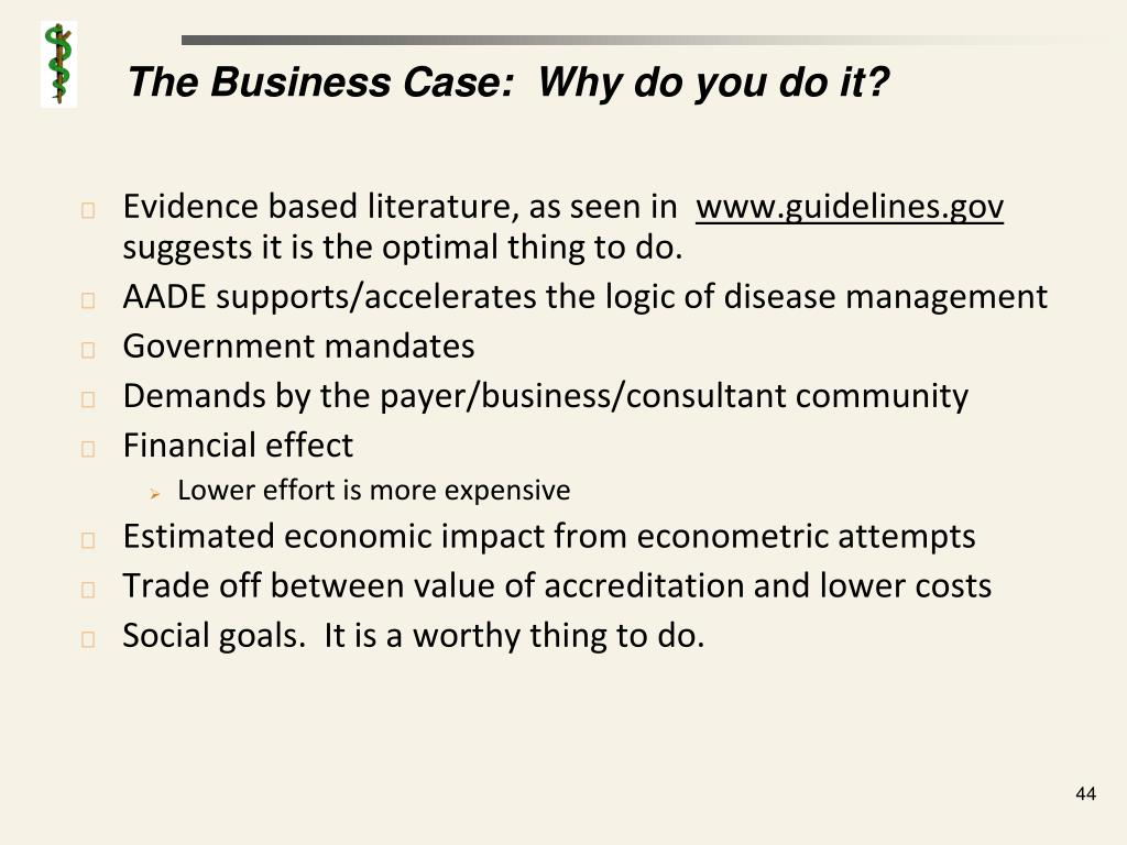 The Business Case:  Why do you do it?