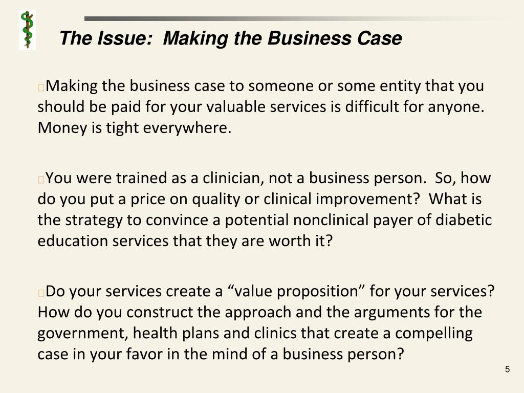 The Issue:  Making the Business Case