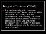 integrated treatment tip42