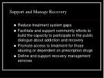 support and manage recovery