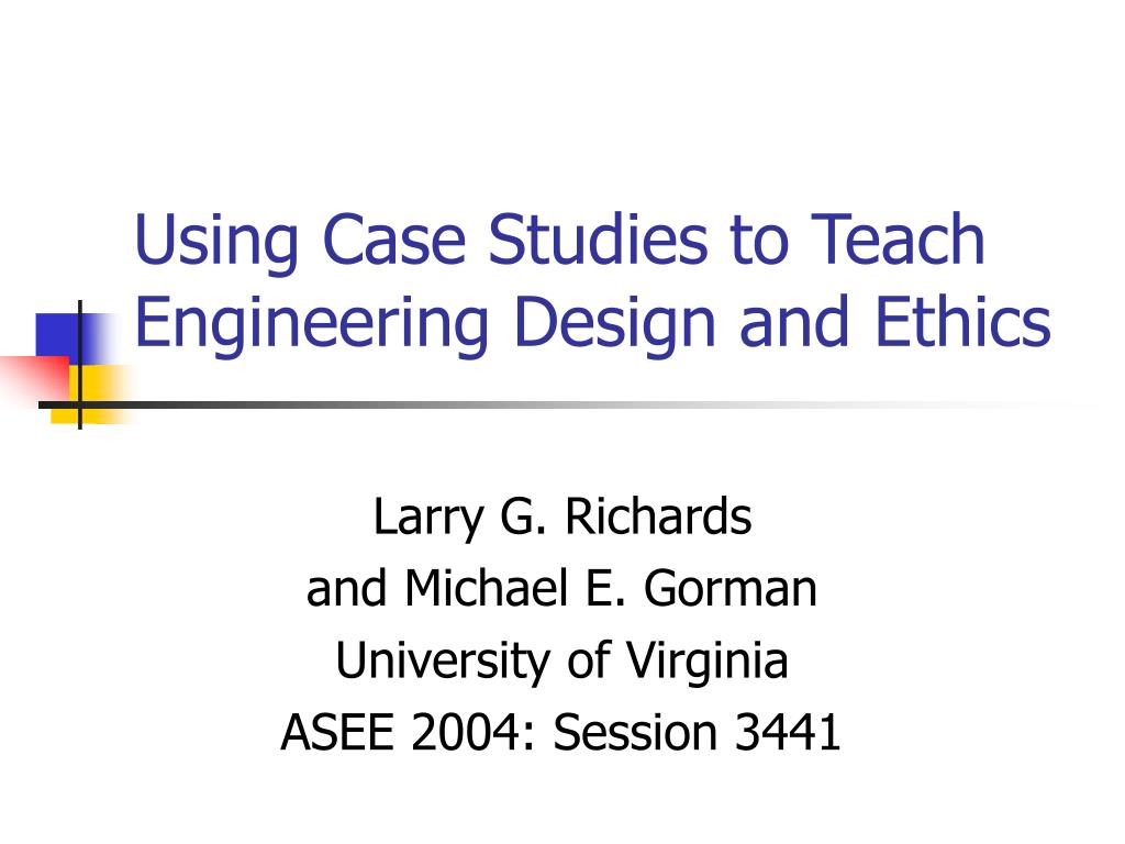 using case studies to teach engineering design and ethics l.