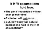 if h w assumptions hold true