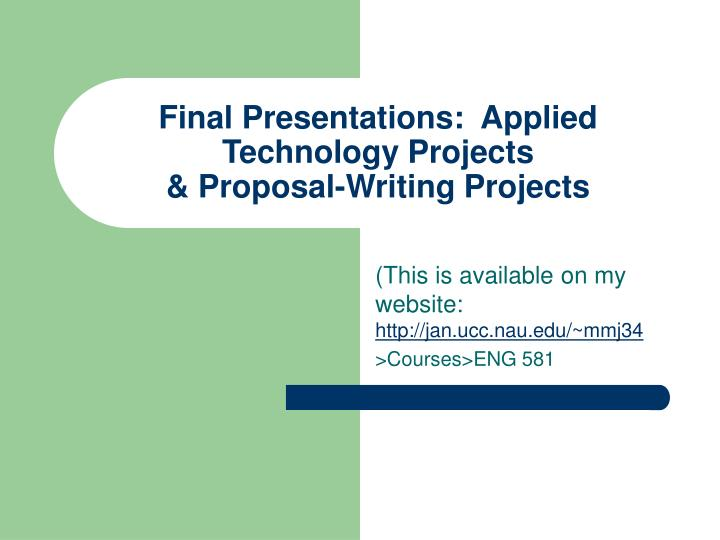 final presentations applied technology projects proposal writing projects n.