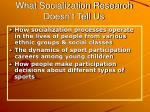 what socialization research doesn t tell us