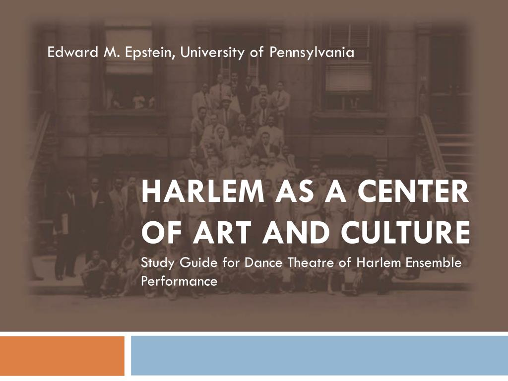 harlem as a center of art and culture study guide for dance theatre of harlem ensemble performance l.