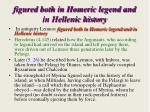 figured both in homeric legend and in hellenic history