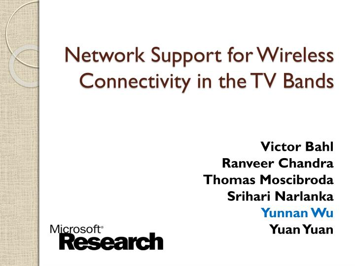 network support for wireless connectivity in the tv bands n.