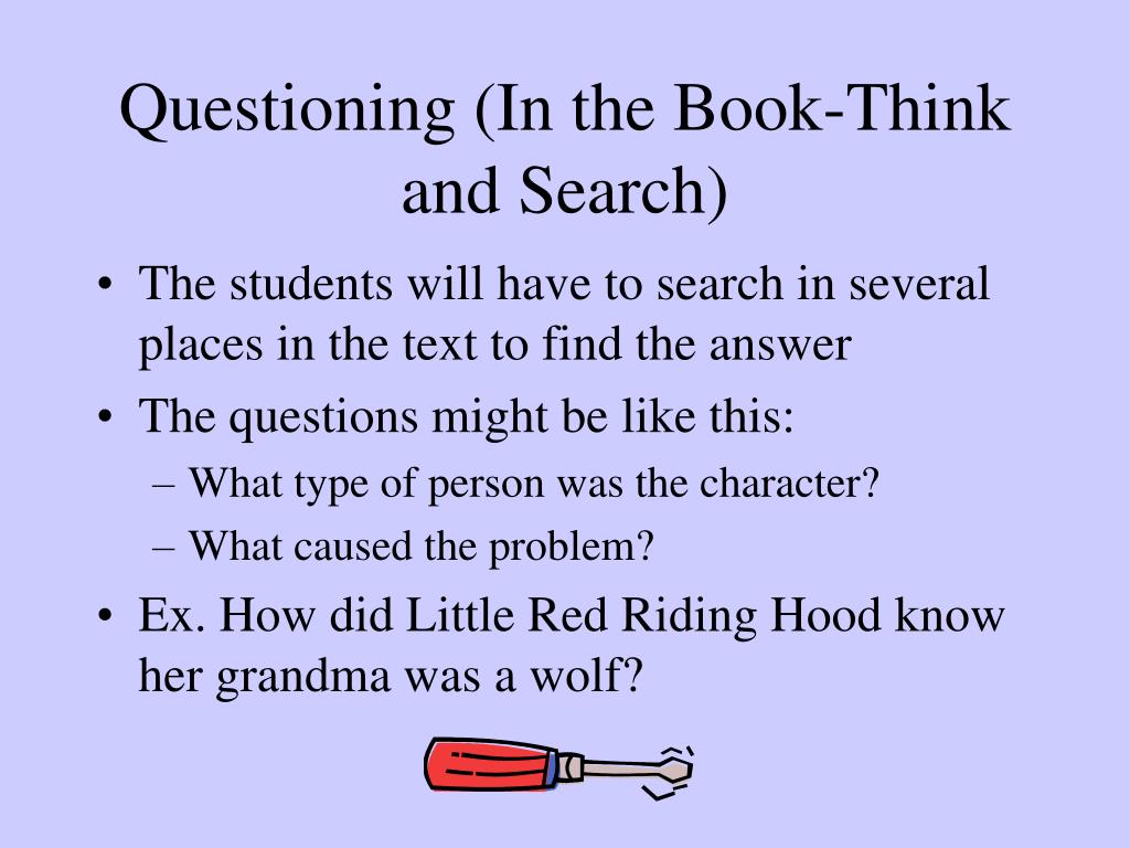Questioning (In the Book-Think and Search)