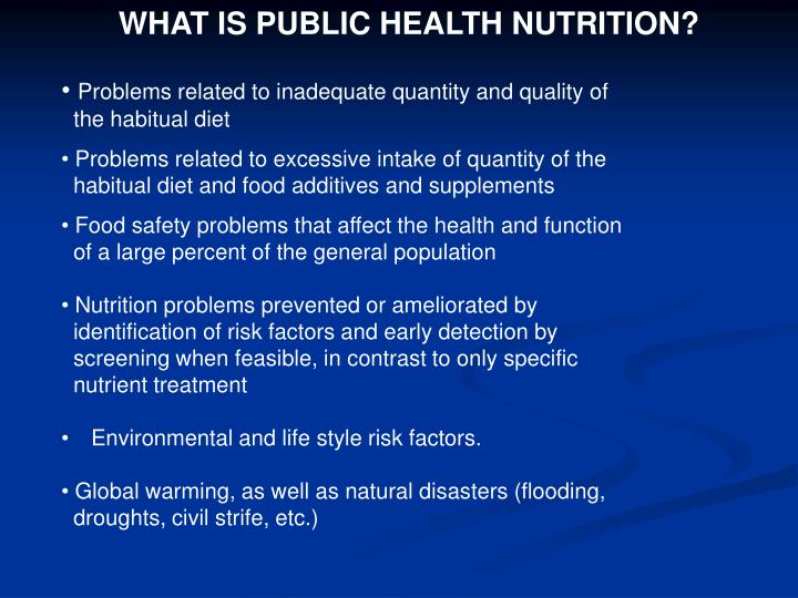 WHAT IS PUBLIC HEALTH NUTRITION?