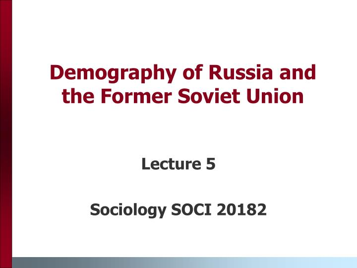 demography of russia and the former soviet union n.