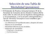 selecci n de una tabla de mortalidad pensiones